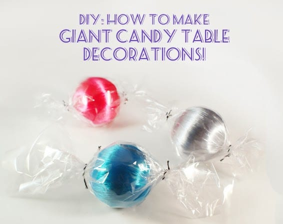 DIY: How To Make Giant Candy Table Decorations
